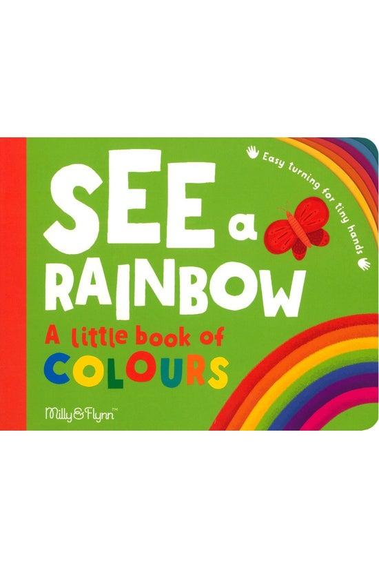 See A Rainbow: A Little Book O...
