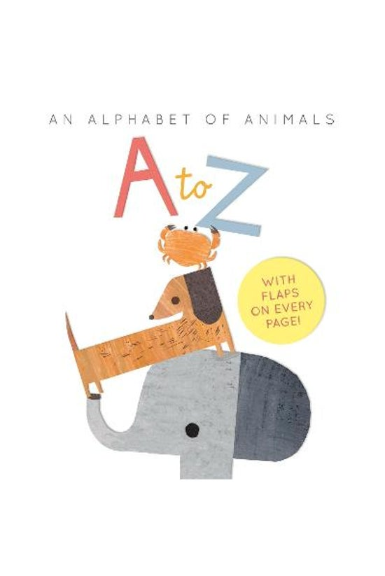 A To Z: An Alphabet Of Animals