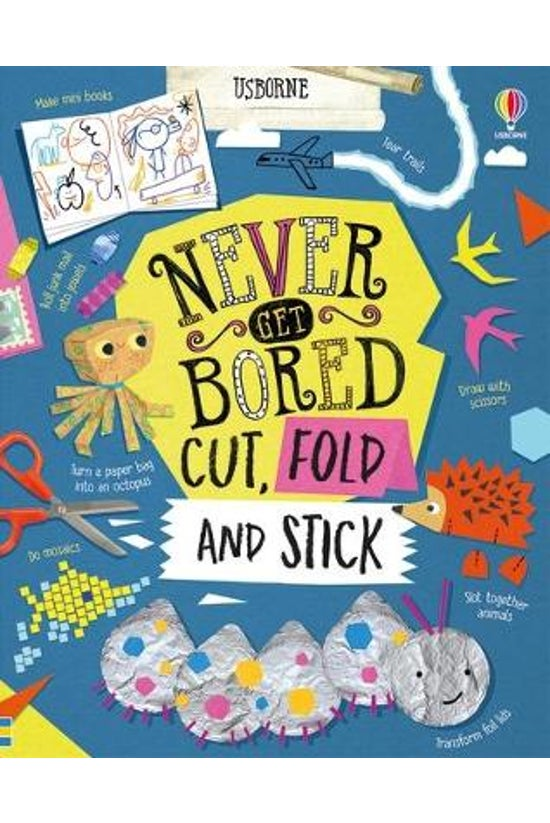 Never Get Bored Cut, Fold And ...