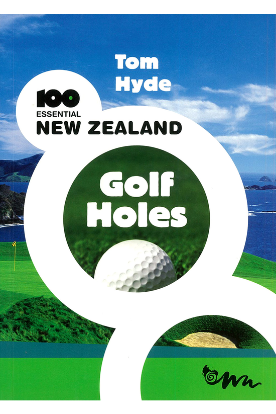 100 Essential New Zealand Golf...