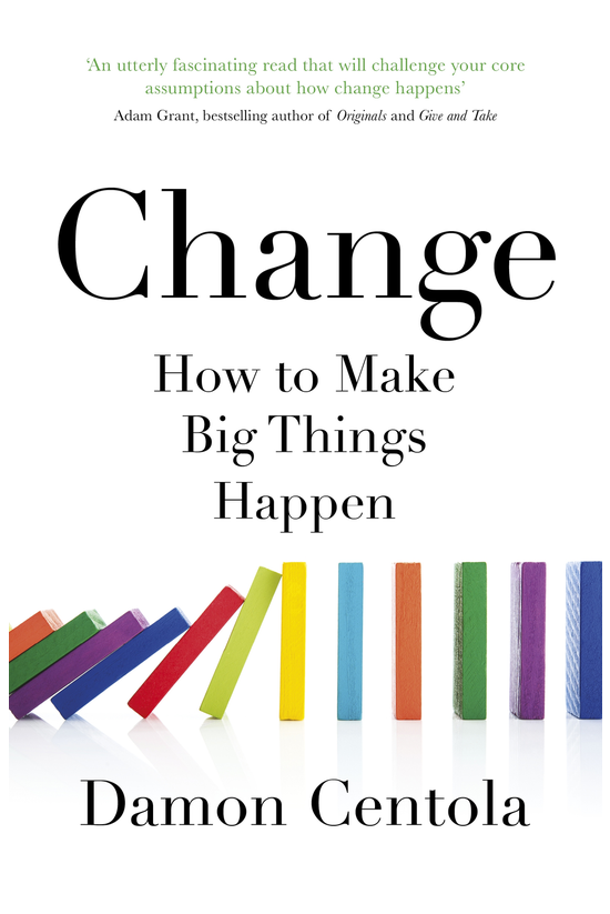 Change: How To Make Big Things...