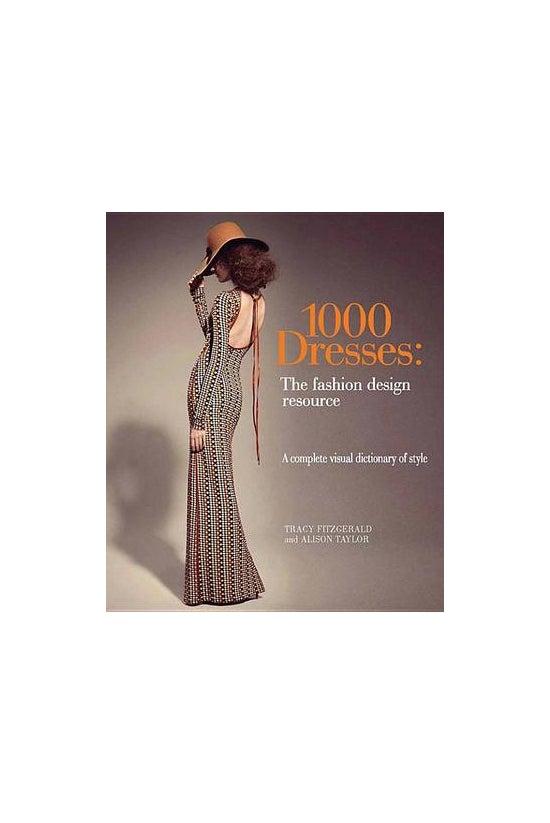 1,000 Dresses: The Fashion Des...