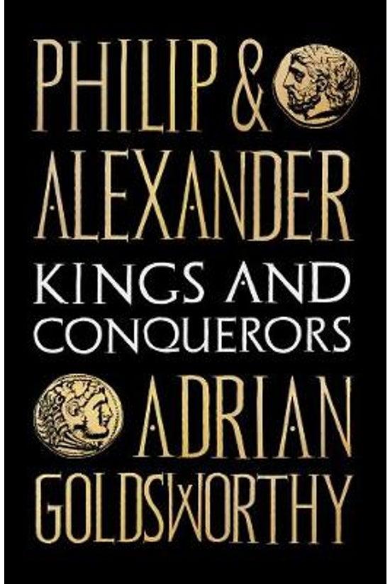 Philip & Alexander: Kings ...