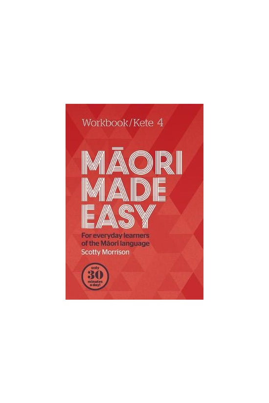 Maori Made Easy Workbook 4: Ke...