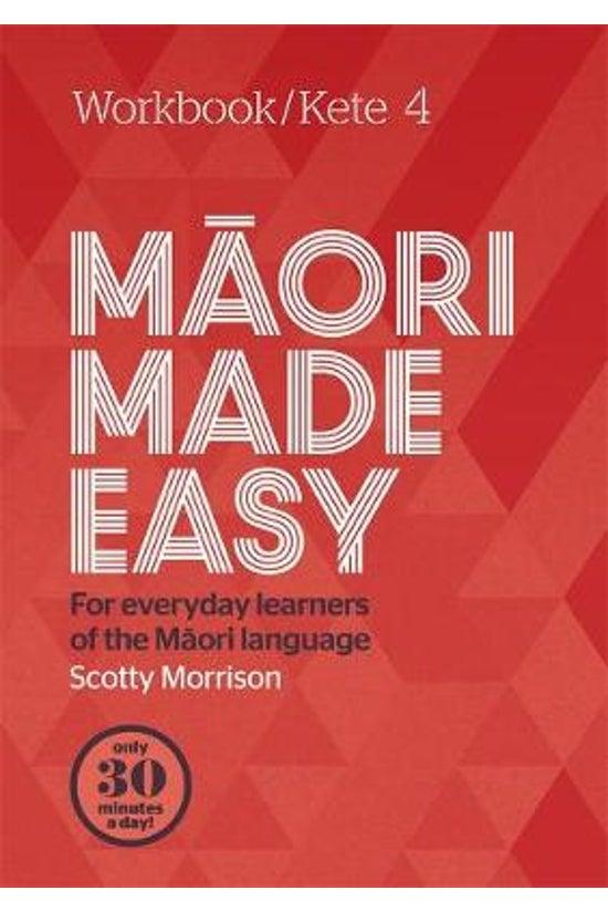 Maori Made Easy Workbook 4: Ke...