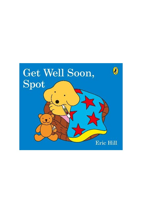 Spot The Dog: Get Well Soon, S...
