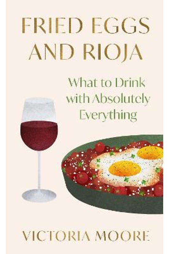 Fried Eggs And Rioja