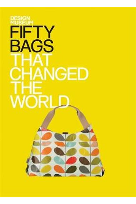 Fifty Bags That Changed The Wo...