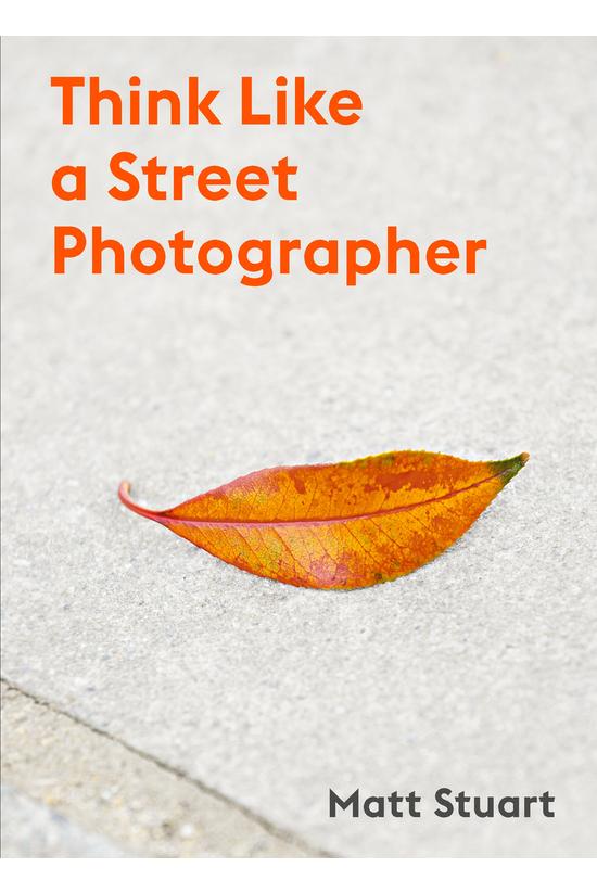 Think Like A Street Photograph...