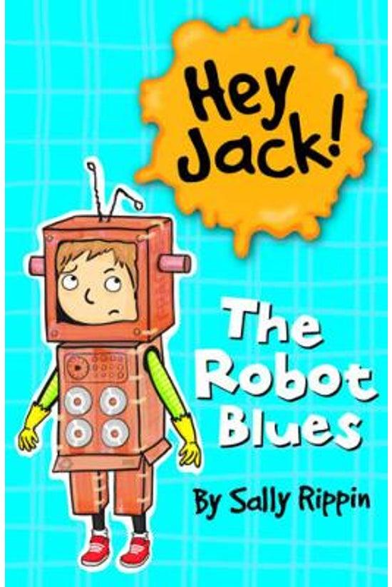 Hey Jack! #02: The Robot Blues