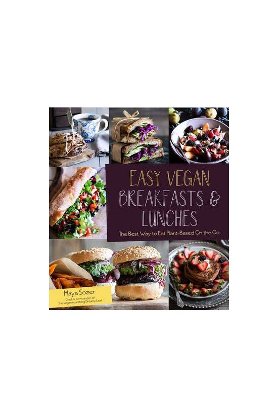 Easy Vegan Breakfasts And Lunc...