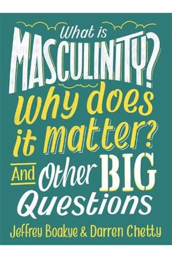What Is Masculinity? Why Does ...