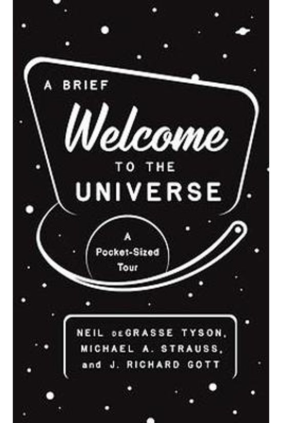 A Brief Welcome To The Univers...