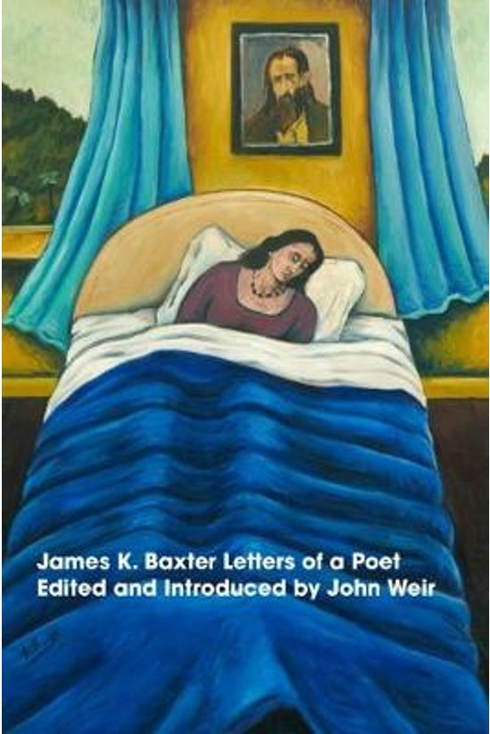 James K Baxter: Letters Of A P...