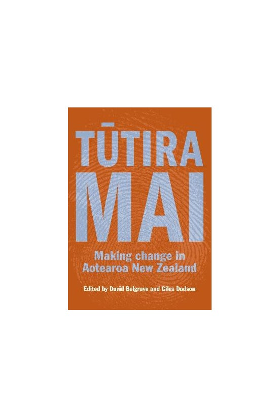 Tutira Mai: Making Change In A...