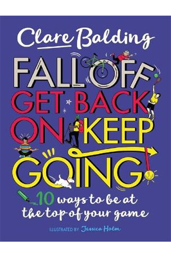 Fall Off, Get Back On, Keep Go...