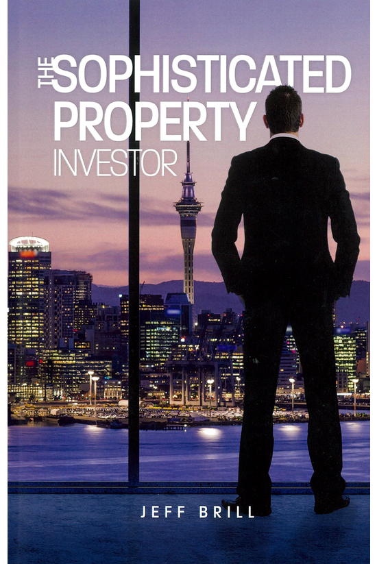 The Sophisticated Property Inv...