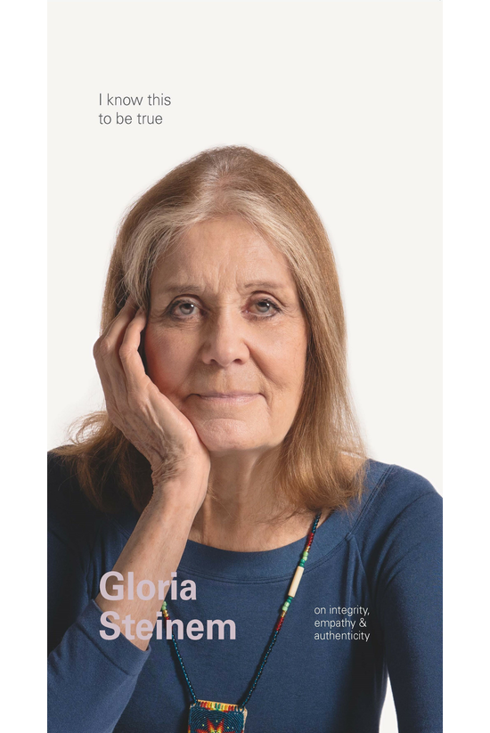 I Know This To Be True: Gloria...