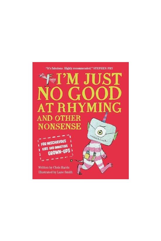 I'm Just No Good At Rhyming: A...