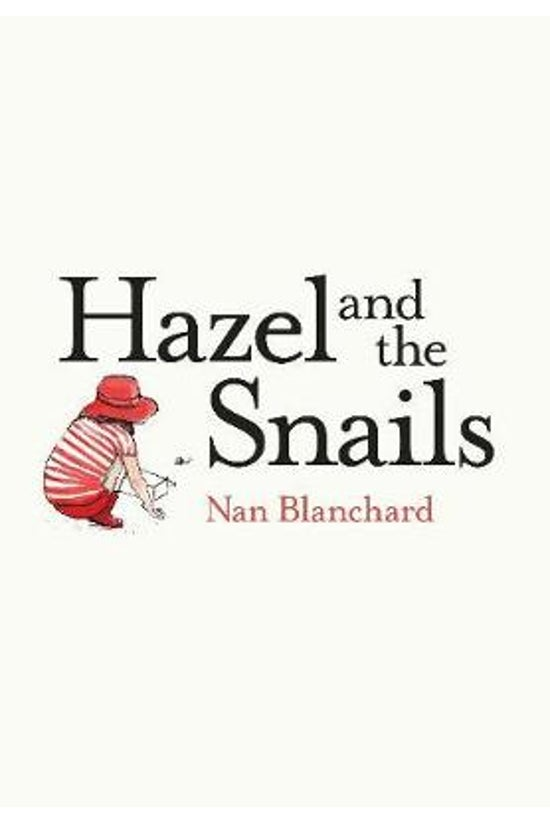 Hazel And The Snails