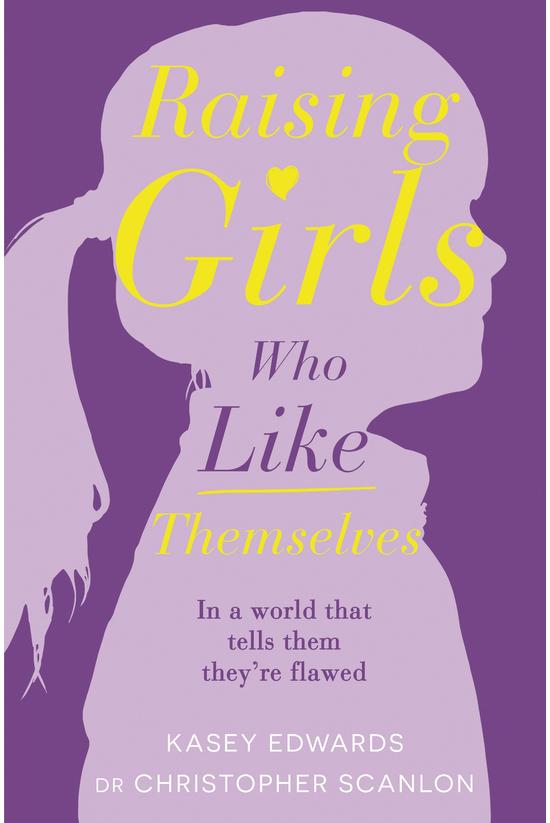 Raising Girls Who Like Themsel...