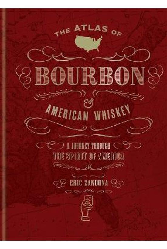 The Atlas Of Bourbon And Ameri...