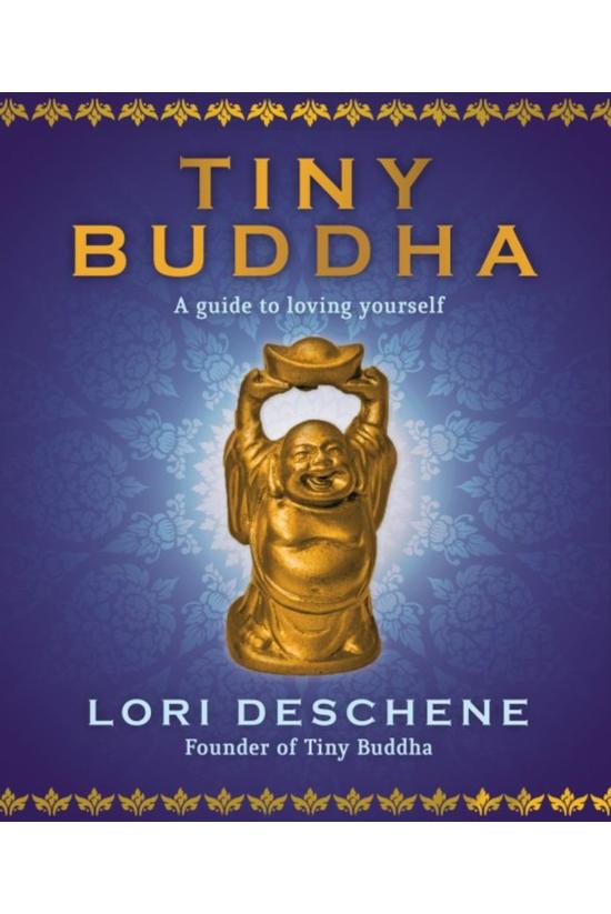 Tiny Buddha: Guide To Loving Y...