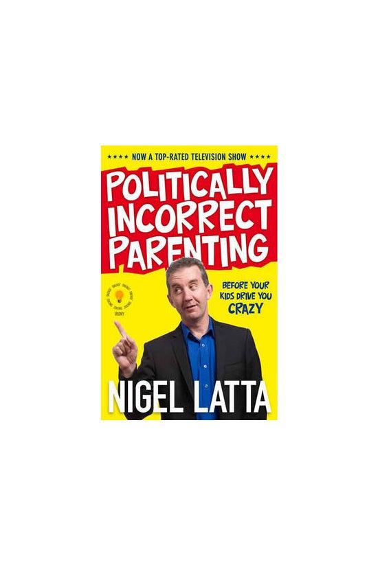 Politically Incorrect Parentin...